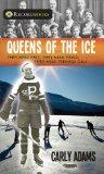 Queens of the Ice: They were fast, they were fierce, they were teenage girls (Lorimer Record...