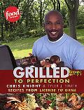 Grilled to Perfection Recipes from The Television Series License to Grill