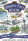 Ontario Fact Book Everything You Ever Wanted to Know About Ontario