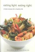 Eating Light, Eating Right Simple Recipes for a Healthy Life