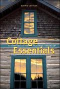 Cottage Essentials The Everything Guide For Your Cottage, Cabin Or Camp