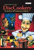 Jurgen Gothe Presents Disccookery The DiscDrive 20th Anniversary Cookbook