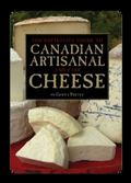 Definitive Guide to Canadian Artisanal and Fine Cheeses