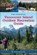 Essential Vancouver Island Outdoor Recreation Guide