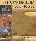 Owner-Built Log House Living in Harmony With Your Environment