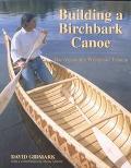 Building a Birchbark Canoe The Algonquin Wabanaki Tciman