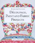Decorating Furniture Decoupage, Paint and Fabric Projects