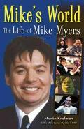 Mike's World The Life of Mike Myers