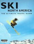 Ski North America The Ultimate Travel Guide