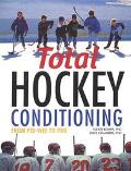 Total Hockey Conditioning From Pee-Wee to Pro