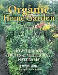 Organic Home Garden How to Grow Fruits & Vegetables Naturally