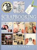 Scrapbooking 100 Techniques With 25 Projects Plus A Swipefile Of Motifs And Mottoes