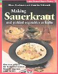 Making Sauerkraut and Pickled Vegetables at Home Creative Recipes for Lactic Fermented Food ...