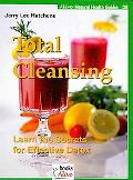 Total Cleansing: Learn the Secret for Effective Detox