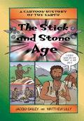 Stick and Stone Age