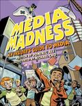 Media Madness An Insider's Guide to Media