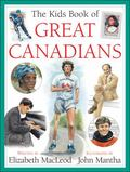 Kids Book of Great Canadians, The