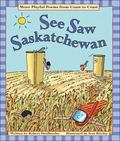 See Saw Saskatchewan: More Playful Poems from Coast to Coast