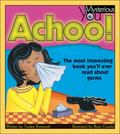 Achoo! The Most Interesting Book You'll Ever Read About Germs