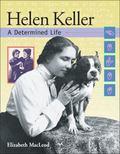 Helen Keller A Determined Life