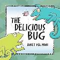 Delicious Bug, The