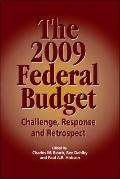 The the 2009 Federal Budget: Challenge, Response and Retrospect