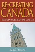 Re-Creating Canada : Essays in Honour of Paul Weiler
