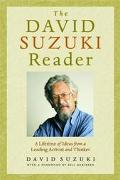 David Suzuki Reader A Lifetime of Ideas from a Leading Activist and Thinker