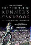Beginning Runner's Handbook The Proven 13-Week Walk/Run Program