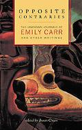 Opposite Contraries The Unknown Journals of Emily Carr and Other Writings