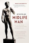 Midlife Man A Not-so-threatening Guide to Health And Sex for Man at His Peak