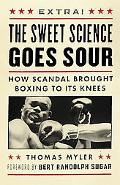 Sweet Science Goes Sour How Scandal Brought Boxing to Its Knees