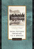 Dark Waters Dancing to a Breeze A Literary Compnaion to Rivers and Lakes