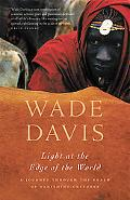Light at the Edge of the World A Journey Through the Realm of Vanishing Cultures