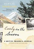 Early in the Season: A British Columbia Journal