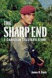 Sharp End, The: A Canadian Soldier's Story