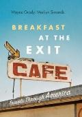 Breakfast at the Exit Cafe : Travels Through America