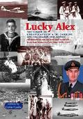 Lucky Alex The Career of Group Captain A.M. Jardine Afc, Cd, Seaman and Airman