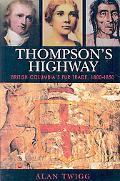 Thompson's Highway: British Columbia's Fur Trade, 1800-1850: The Literary Origins of British...
