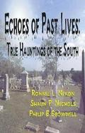 Echoes of Past Lives True Hauntings of the South