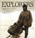Explorers The Most Exciting Voyages of Discovery -- from the African Expeditions to the Luna...