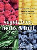 Vegetables, Herbs & Fruit An Illustrated Encyclopedia