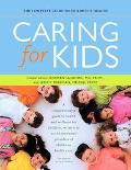 Caring for Kids The Complete Guide to Children's Health