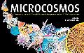 Microcosmos Discovering the World Through Microscopic Images from 40x to 100,000x Magnification