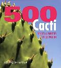 500 Cacti Species and Varieties in Cultivation