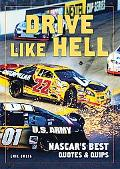 Drive Like Hell Nascar's Best Quotes and Quips