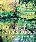 Magic of Monet's Garden His Planting Plans and Color Harmonies