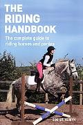 Riding Handbook The Complete Guide to Safe and Exciting Horseback Riding