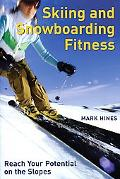 Skiing and Snowboarding Fitness Reach Your Potential on the Slopes