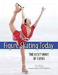 Figure Skating Today The Next Wave of Stars